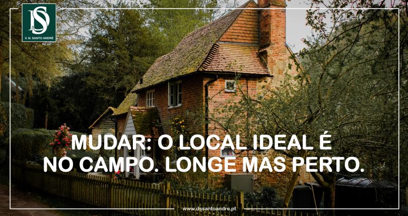 Mudar: O local ideal é no campo. Longe mas perto.
